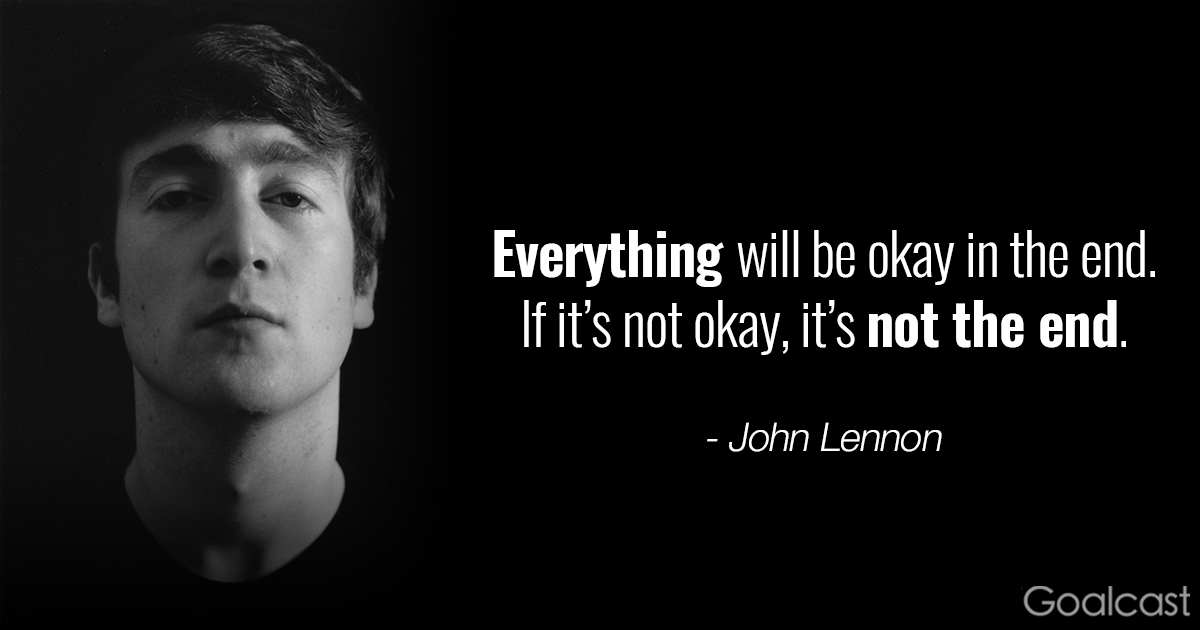 John-Lennon-Everything-will-be-okay-in-the-end.-If-it's-not-okay-it's-not-the-end